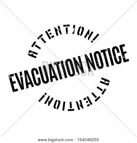 Evacuation Notice rubber stamp. Grunge design with dust scratches. Effects can be easily removed for a clean, crisp look. Color is easily changed.