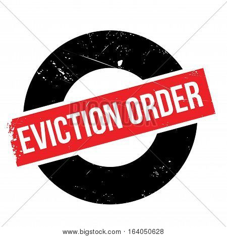 Eviction Order rubber stamp. Grunge design with dust scratches. Effects can be easily removed for a clean, crisp look. Color is easily changed.