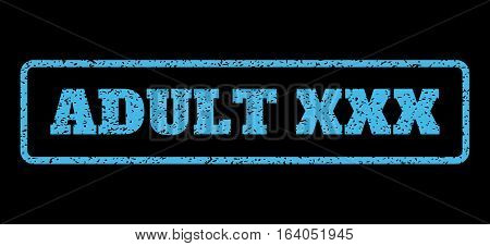 Light Blue rubber seal stamp with Adult XXX text. Vector caption inside rounded rectangular banner. Grunge design and dust texture for watermark labels. Horisontal emblem on a black background.