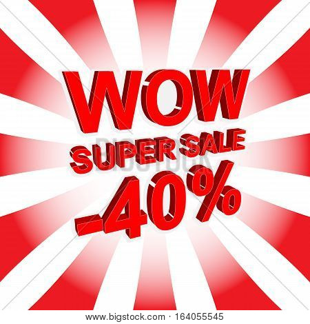 Red Sale Poster With Wow Super Sale Minus 40 Percent Text. Advertising Banner