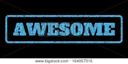 Light Blue rubber seal stamp with Awesome text. Vector caption inside rounded rectangular frame. Grunge design and dust texture for watermark labels. Horisontal sign on a black background.