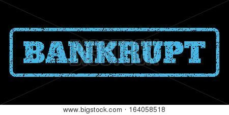 Light Blue rubber seal stamp with Bankrupt text. Vector tag inside rounded rectangular frame. Grunge design and unclean texture for watermark labels. Horisontal emblem on a black background.
