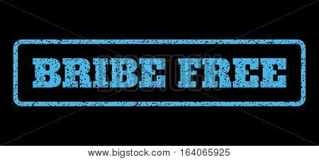Light Blue rubber seal stamp with Bribe Free text. Vector caption inside rounded rectangular shape. Grunge design and scratched texture for watermark labels. Horisontal emblem on a black background.