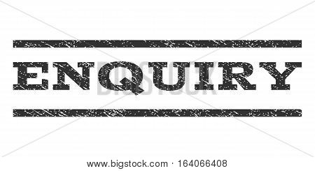 Enquiry watermark stamp. Text tag between horizontal parallel lines with grunge design style. Rubber seal gray stamp with unclean texture. Vector ink imprint on a white background.