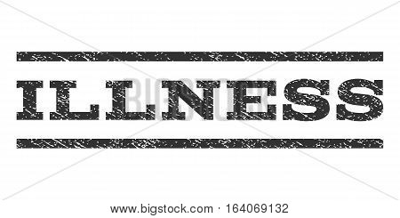 Illness watermark stamp. Text caption between horizontal parallel lines with grunge design style. Rubber seal gray stamp with dirty texture. Vector ink imprint on a white background.
