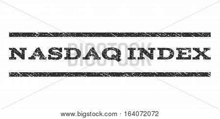 Nasdaq Index watermark stamp. Text caption between horizontal parallel lines with grunge design style. Rubber seal gray stamp with scratched texture. Vector ink imprint on a white background.