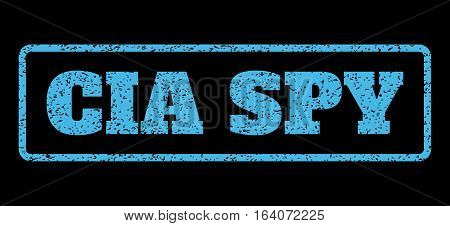 Light Blue rubber seal stamp with CIA Spy text. Vector tag inside rounded rectangular banner. Grunge design and unclean texture for watermark labels. Horisontal emblem on a black background.