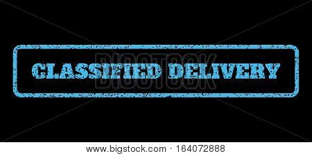 Light Blue rubber seal stamp with Classified Delivery text. Vector caption inside rounded rectangular shape. Grunge design and dust texture for watermark labels. Horisontal sign on a black background.