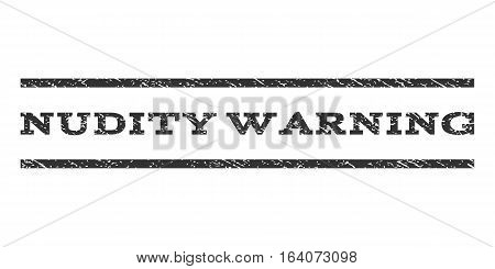 Nudity Warning watermark stamp. Text tag between horizontal parallel lines with grunge design style. Rubber seal gray stamp with dirty texture. Vector ink imprint on a white background.