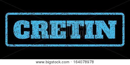 Light Blue rubber seal stamp with Cretin text. Vector caption inside rounded rectangular shape. Grunge design and dirty texture for watermark labels. Horisontal sign on a black background.