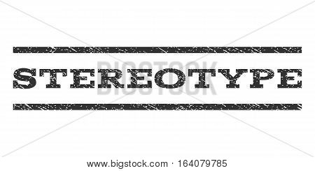 Stereotype watermark stamp. Text tag between horizontal parallel lines with grunge design style. Rubber seal gray stamp with dust texture. Vector ink imprint on a white background.
