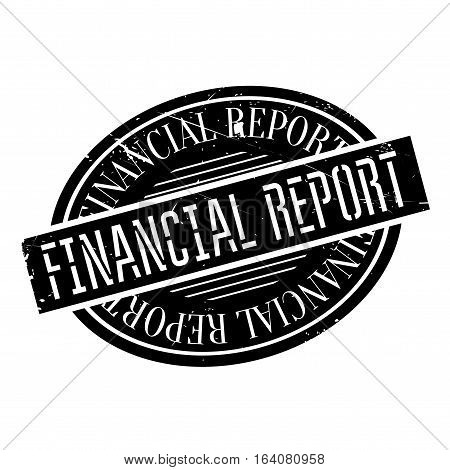 Financial Report rubber stamp. Grunge design with dust scratches. Effects can be easily removed for a clean, crisp look. Color is easily changed.