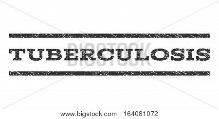 Tuberculosis watermark stamp. Text tag between horizontal parallel lines with grunge design style. Rubber seal gray stamp with dust texture. Vector ink imprint on a white background.