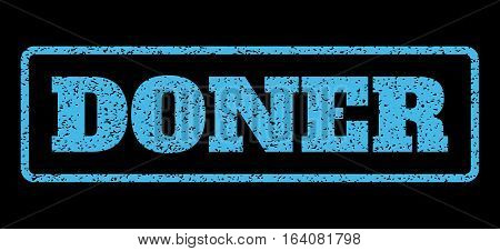 Light Blue rubber seal stamp with Doner text. Vector message inside rounded rectangular shape. Grunge design and unclean texture for watermark labels. Horisontal sticker on a black background.