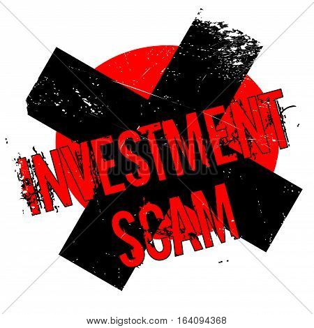 Investment Scam rubber stamp. Grunge design with dust scratches. Effects can be easily removed for a clean, crisp look. Color is easily changed.