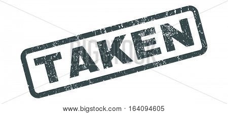 Taken text rubber seal stamp watermark. Tag inside rectangular banner with grunge design and scratched texture. Slanted glyph soft blue ink sticker on a white background.