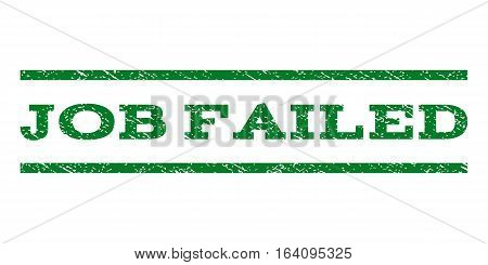 Job Failed watermark stamp. Text tag between horizontal parallel lines with grunge design style. Rubber seal green stamp with scratched texture. Vector ink imprint on a white background.