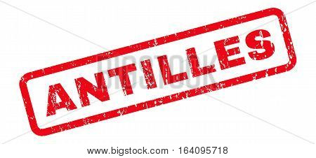 Antilles text rubber seal stamp watermark. Caption inside rounded rectangular shape with grunge design and dust texture. Slanted glyph red ink sticker on a white background.