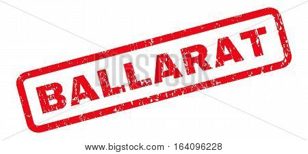 Ballarat text rubber seal stamp watermark. Caption inside rounded rectangular shape with grunge design and dirty texture. Slanted glyph red ink emblem on a white background.