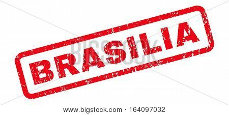 Brasilia text rubber seal stamp watermark. Tag inside rounded rectangular shape with grunge design and dirty texture. Slanted glyph red ink emblem on a white background.