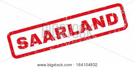 Saarland text rubber seal stamp watermark. Tag inside rounded rectangular banner with grunge design and dust texture. Slanted glyph red ink emblem on a white background.
