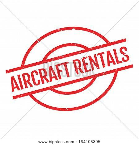 Aircraft Rentals rubber stamp. Grunge design with dust scratches. Effects can be easily removed for a clean, crisp look. Color is easily changed.