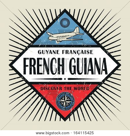 Stamp or vintage emblem with airplane compass and text French Guiana Discover the World vector illustration