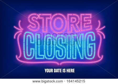 Store closing vector banner illustration. Unusual graphic design element with vintage neon lettering for clearance sale