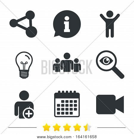 Group of people and share icons. Add user and video camera symbols. Communication signs. Information, light bulb and calendar icons. Investigate magnifier. Vector
