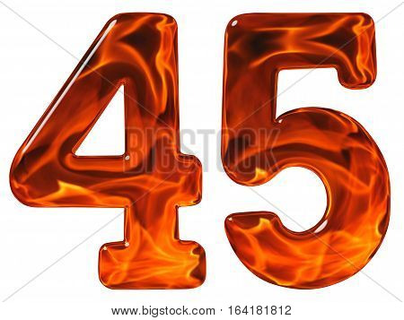 45, Forty Five, Numeral, Imitation Glass And A Blazing Fire, Isolated On White Background