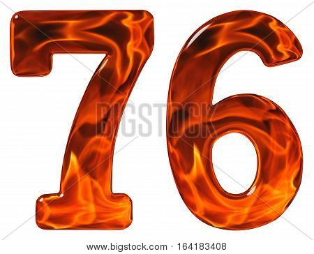 76, Seventy Six, Numeral, Imitation Glass And A Blazing Fire, Isolated On White Background