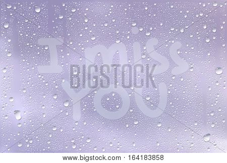 Realistic Vector Background Of Raindrops On The Window With Hand Drawn By Finger Sign I Miss You
