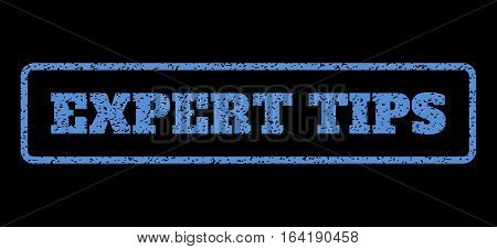 Blue rubber seal stamp with Expert Tips text. Vector message inside rounded rectangular banner. Grunge design and dirty texture for watermark labels. Horisontal emblem on a black background.