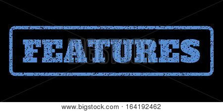 Blue rubber seal stamp with Features text. Vector caption inside rounded rectangular frame. Grunge design and dust texture for watermark labels. Horisontal emblem on a black background.