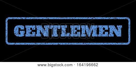Blue rubber seal stamp with Gentlemen text. Vector message inside rounded rectangular banner. Grunge design and dust texture for watermark labels. Horisontal sticker on a black background.