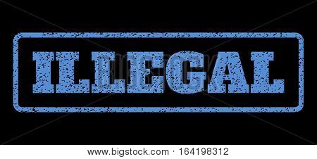 Blue rubber seal stamp with Illegal text. Vector tag inside rounded rectangular banner. Grunge design and unclean texture for watermark labels. Horisontal emblem on a black background.