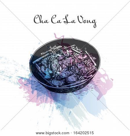 Cha Ca La Vong watercolor effect illustration. Vector illustration of Vietnamese cuisine.