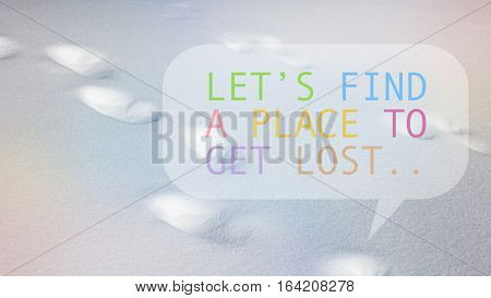 Footprints in snow winter season pastel gradient overlay with quote Let's find a place to get lost