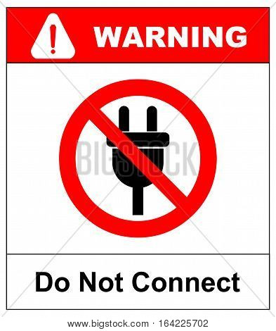 Illustration of a not allowed icon with a plug. Do not connect sign in red circle isolated on white. Vector warning label