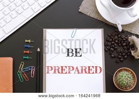 Text Be prepared on white paper background / business concept