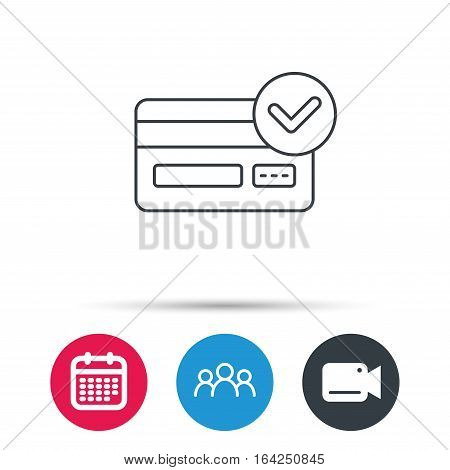 Approved credit card icon. Shopping sign. Group of people, video cam and calendar icons. Vector