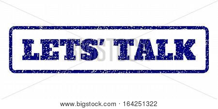 Navy Blue rubber seal stamp with Lets' Talk text. Vector caption inside rounded rectangular banner. Grunge design and scratched texture for watermark labels. Horisontal sticker on a white background.