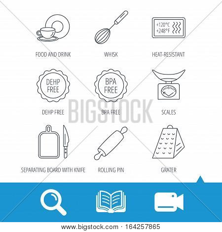 Kitchen scales, whisk and grater icons. Rolling pin, board and knife linear signs. Food and drink, BPA, DEHP free icons. Video cam, book and magnifier search icons. Vector