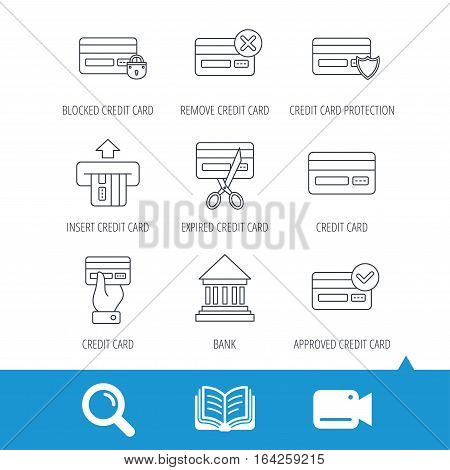 Bank credit card icons. Banking, blocked and expired debit card linear signs. Money transactions and shopping icons. Video cam, book and magnifier search icons. Vector
