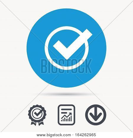 Tick icon. Check or confirm symbol. Achievement check, download and report file signs. Circle button with web icon. Vector