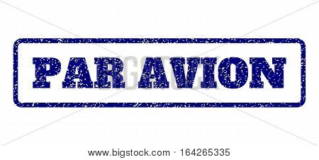 Navy Blue rubber seal stamp with Par Avion text. Vector message inside rounded rectangular banner. Grunge design and dust texture for watermark labels. Horisontal emblem on a white background.