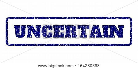 Navy Blue rubber seal stamp with Uncertain text. Vector message inside rounded rectangular banner. Grunge design and dust texture for watermark labels. Horisontal sticker on a white background.