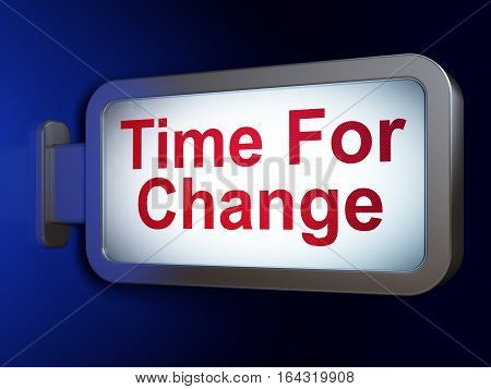 Time concept: Time For Change on advertising billboard background, 3D rendering