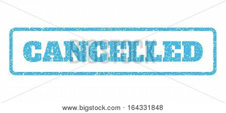 Light Blue rubber seal stamp with Cancelled text. Vector caption inside rounded rectangular banner. Grunge design and unclean texture for watermark labels. Horisontal sticker on a white background.