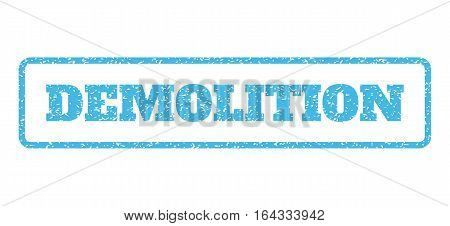 Light Blue rubber seal stamp with Demolition text. Vector message inside rounded rectangular frame. Grunge design and dirty texture for watermark labels. Horisontal emblem on a white background.